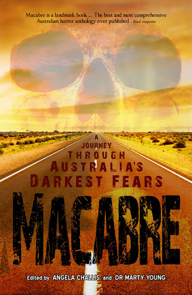 Macabre: a journey though Australia's darkest fears